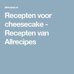 Recepten voor cheesecake - Recepten van Allrecipes