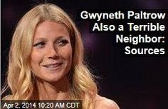 Latest News:  Gwyneth Paltrow Also a Terrible Neighbor:  Sources.  Surprising no one, Gwyneth Paltrow's neighbors tell Radar the actress isn't such a great resident to have on your block.  Get all the latest news on your favorite celebs at www.CelebrityDazzle.com!