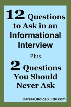 12 great informational interview questions - http://www.careerchoiceguide.com/informational-interview-questions.html Career, Career Advice, Career Tips #career