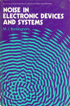 Noise in electronic devices and systems