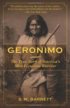 Geronimo: The True Story of America's Most Ferocious Warrior by Geronimo. $10.36. Author: Geronimo. Publication: February 21, 2011. Publisher: Skyhorse Publishing (February 21, 2011)