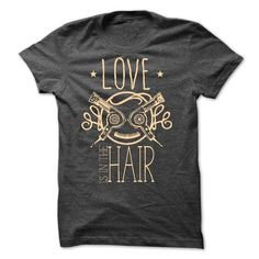 Love is in the hair T Shirts, Hoodies. Get it now ==► https://www.sunfrog.com/Funny/Love-is-in-the-hair.html?57074 $20.99