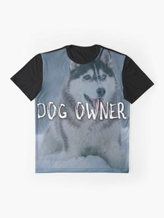 'Proud Dog Owner' Graphic T-Shirt by sgnificantstyle Dog Owners, Vivid Colors, Female Models, Pride, Dogs, Mens Tops, T Shirt, How To Wear, Animals