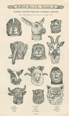 "Paper mache animal heads from the 1930 edition of the DeMoulin Bros. catalog titled ""Burlesque and Side Degree Specialties, Paraphernalia and Costumes. Animal Masks, Animal Heads, Arte Popular, Beni Bischof, Paper Mache Animals, Odd Fellows, Cat Supplies, Art Plastique, Paper Art"