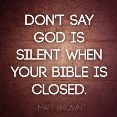 """Christian evangelist and author Matt Brown speaks to the importance of opening your bible. """"Don't say God is silent when your bible is closed. Sign Quotes, Faith Quotes, Wisdom Quotes, Bible Quotes, Church Sign Sayings, Christian Warrior, Warrior Quotes, Leadership Quotes, Religious Quotes"""