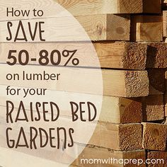 How to save BIG on lumber supplies for your raised bed / square foot garden | Mom with a Prep  #garden #victorygarden #squarefootgarden