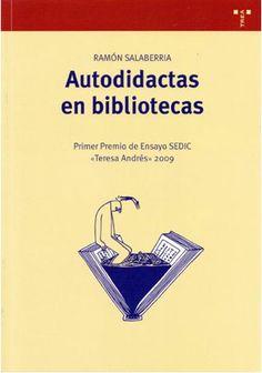 http://medina.uco.es/record=b1485580~S6*spi AUTODIDACTAS EN BIBLIOTECAS. Un libro que debería ser lectura obligatoria en escuelas de bibioteconomía, facultades de magisterio y de pedagogía,para bibliotecarios y todo aquel para el que ir a una biblioteca es algo más que sacar un libro en préstamo para pasar el rato.Y para aquellos que no lo sabían: Borges nunca terminó el bachillerato