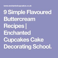 9 Simple Flavoured Buttercream Recipes | Enchanted Cupcakes Cake Decorating School.