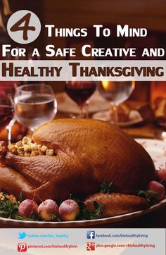 4 Things to Mind For a Safe Creative and Healthy Thanksgiving | http://www.biohealthyliving.com