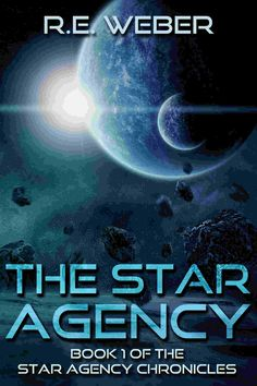 The Star Agency by R.E. Weber. Exciting, top rated scifi for only $0.99.