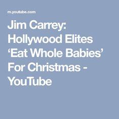 Jim Carrey: Hollywood Elites 'Eat Whole Babies' For Christmas - YouTube