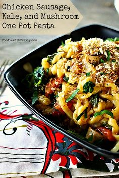 Chicken Sausage, Kale, and Mushroom One Pot Pasta #Pasta #OnePot