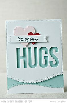 Big Hugs Die-namics, Stitched Sentiment Strips Die-namics, Stitched Scallop Basic Edges 2 Die-namics, Stitched Heart STAX Die-namics, Heart STAX Die-namics, Love Is in the Mail Stamp Set - Keisha Campbell  #mftstamps