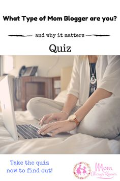 Are you a Mom Blogger? Ever wonder what kind of Mom Blogger you are and why it even matters? Take our free quiz now to find out and become even better!