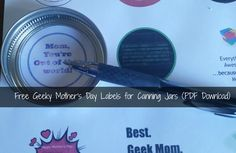 Free Printable labels for canning jar lids. Geeky Mother's Day theme featuring Gallifreyan, Klingons, Dothraki, ASCII binary, space, Lego and other geeky Mother's Day greetings.  Use with Avery canning lid labels or print on regular printer paper and glue on the lid!  Great for Mother's Day gifts in a jar (bath products, baking mixes, tea, homemade granola, etc!).