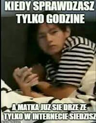 XDDD V is so done here. Meaning: When you only check out time but mother started screaming that you are only in Internet Wtf Funny, Funny Cute, Funny Memes, Hilarious, Jokes, Polish Memes, K Meme, Best Memes, Real Life