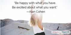 Happy and Excited - What More Do You Need? #quote #inspire #inspiration