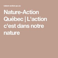 Nature-Action Québec   L'action c'est dans notre nature