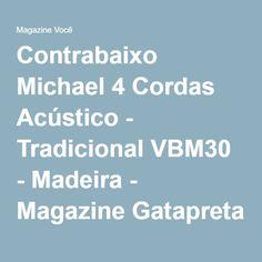 Contrabaixo Michael 4 Cordas Acústico - Tradicional VBM30 - Madeira - Magazine Gatapreta