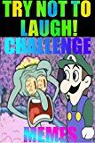 MEMES: HARDEST TRY NOT TO LAUGH CHALLENGE!!! IF YOU WIN YOU CAN HAVE MY KIDNEYS... IF YOU CRINGE YOU LOSE SO DONT GET GIGGLY 3000 MEMES BEST FREE SPONGEBOB ... JOKES MARIO LUIGI ZELDA YOSHI PRINCESS PEAC by Memes (Author) #Kindle US #NewRelease #Reference #eBook #ad