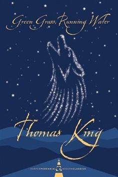 Green Grass Running Water by Thomas King
