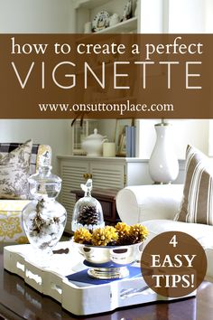 Great tips for creating a vignette that anyone can do! Easy and quick decor that lets you use what you already have.