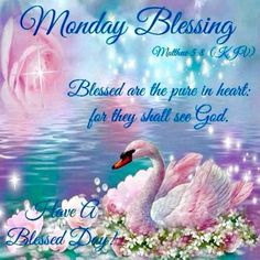 Blessed are the pure in heart, Monday Blessing monday blessings monday quote monday image quotes monday quotes and sayings monday blessing monday image Monday Morning Greetings, Monday Morning Blessing, Monday Morning Quotes, Good Monday Morning, Monday Quotes, Happy Monday, Daily Quotes, Happy Morning, Hello Quotes