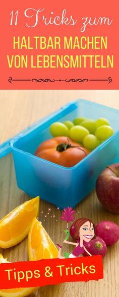 11 Tricks, um Lebensmittel länger haltbar zu machen | Haushaltsfee.org