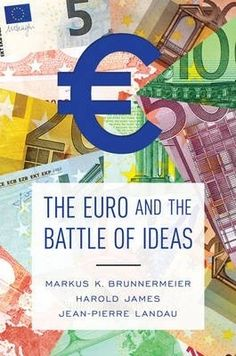 The euro and the battle of ideas / Brunnermeier, Markus et al.