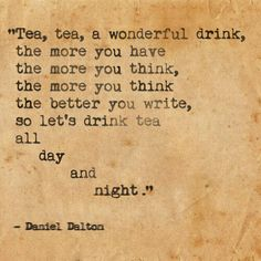 let's drink tea all day and night