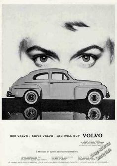 """""""See Volvo . Drive Volvo . You Will Buy Volvo"""" (1959)"""