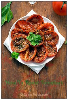 How to Roast Tomatoes. I plan on roasting these, then topping with a little cheese and pepperoni to make super low-cal, low-fat mini pizzas. That's how I roll.