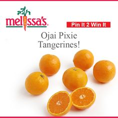 "For the Month of March, Our Pin it 2 Win it item will be...OJAI PIXIE TANGERINES! Sweet, Seedless, Juicy and Easy to Peel! All you have to do is ""RE PIN"" :) Good Luck!"