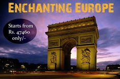 Enchanting #Europe, #Holiday Package Starts from Rs. 47460/- #EuropeTour #EuropeVacation #EuropePackage