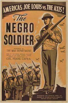 The United States Army created the documentary The Negro Soldier in 1944 during World War II. The film was produced by Frank Capra as a follow up to his successful film series Why We Fight.