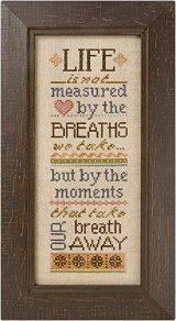 """""""Life Is Not Measured"""" is the title of this cross stitch pattern from Lizzie Kate that contains the saying we all so enjoy: """"life is not mea..."""
