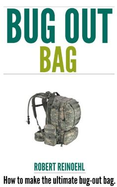 Bug Out Bag: How to Make the Ultimate Bug out Bag