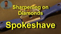Sharpening Spokeshave Irons on Diamond Stones Tools Hardware, Metalworking, Irons, Diamond Stone, Leather Working, Peacock, Woodworking, Crafts, Manualidades
