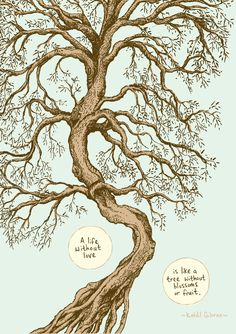 """""""A life without love, is like a tree without blossoms or fruit."""" Meditation Comics: How This Illustrator Is Spreading A Bit Of Daily Calm Words Quotes, Art Quotes, Love Quotes, Inspirational Quotes, Uplifting Quotes, Sayings, Motivational, Kahlil Gibran, Tree Of Life Quotes"""