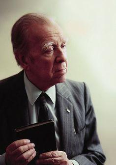 """Jorge Luis Borges - """"Cuando los escritores mueren, se transforman en libros; no es esa despúes de todo, una reencarnación demasiado mala"""""""