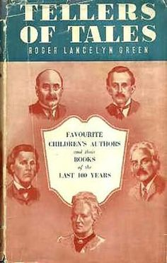 Roger Lancelyn Green: Tellers of Tales