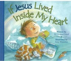 If Jesus Lived Inside My Heart by Jill Roman Lord,http://www.amazon.com/dp/0824966864/ref=cm_sw_r_pi_dp_6HDktb0V7DCP5M2H