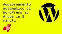 Aggiornamento Automatico di Wordpress su Aruba. In 5 minuti.