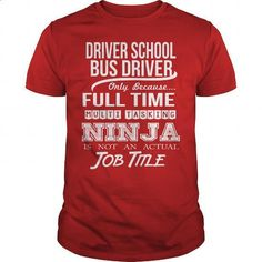 DRIVER SCHOOL BUS DRIVER - NINJA WHITE #fashion #T-Shirts. CHECK PRICE => https://www.sunfrog.com/LifeStyle/DRIVER-SCHOOL-BUS-DRIVER--NINJA-WHITE-Red-Guys.html?60505