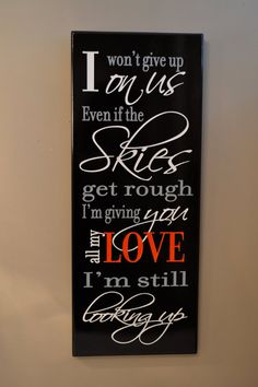 Personalized Love Quote Sign  Carved Painted by CRSWoodDesigns - our first dance song