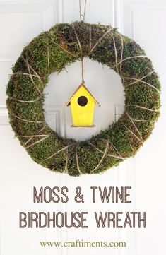 DIY moss, twine and birdhouse spring wreath by Craftiments