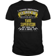 YARD SUPERVISOR I Never Dreamed I'd Be A Super Sexy But Here I'm Killing It T-Shirts, Hoodies. ADD TO CART ==► https://www.sunfrog.com/Jobs/YARD-SUPERVISOR-Sexy-1-P2-Black-Guys.html?id=41382