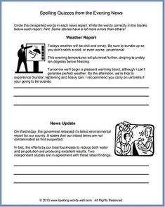 These wacky spelling quizzes are a fun way to practice many commonly misspelled words. See how many mistakes you can find in each fictional news report, and then check your answers. Teachers, I've provided a printable version for you at www.spelling-words-well.com. Spelling Quizzes, Spelling Games For Kids, Spelling Worksheets, Spelling Practice, Grade Spelling, Spelling Words, English Gcse Revision, Commonly Misspelled Words, Quizzes For Fun
