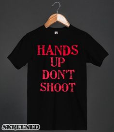 HANDS UP DONT SHOOT T-SHIRT