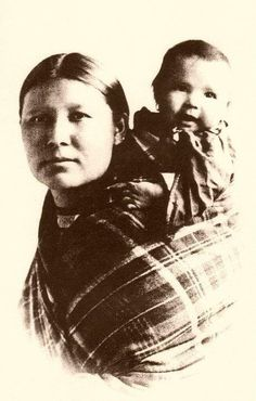 Women are the future of our world  They are carrying our lives in their breast and in their spirit…  Photo: Cherokee mother and child - no date